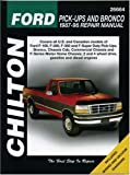 Chiltons Ford Pick-Ups and Bronco 1987-96 Repair Manual (Chiltons Total Car Care Repair Manual)