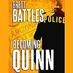 Becoming Quinn: Jonathan Quinn Series Prequel | Brett Battles