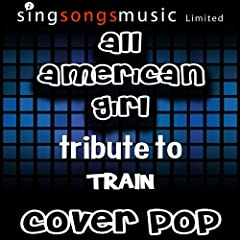 All American Girl (Tribute to Train)