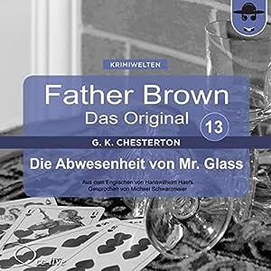 Die Abwesenheit von Mr. Glass (Father Brown - Das Original 13) Hörbuch