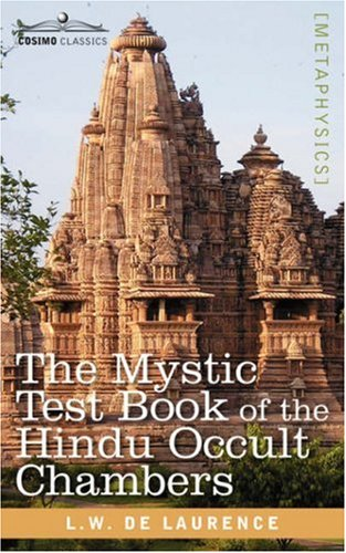 The Mystic Test Book of the Hindu Occult Chambers by L  W