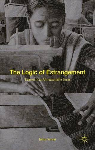 The Logic of Estrangement: Reason in an Unreasonable Form PDF