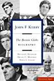 img - for John F. Kerry: The Boston Globe Biography (Publicaffairs Reports) book / textbook / text book
