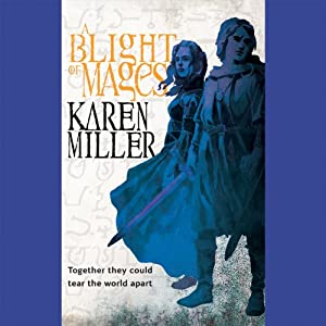 A Blight of Mages | [Karen Miller]