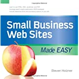 Small Business Web Sites Made Easy (Made Easy Series)by Steven Holzner
