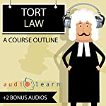 Tort Law AudioLearn - A Course Outline |  AudioLearn Content Team