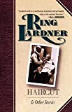 Haircut and Other Stories (0020223447) by Lardner, Ring