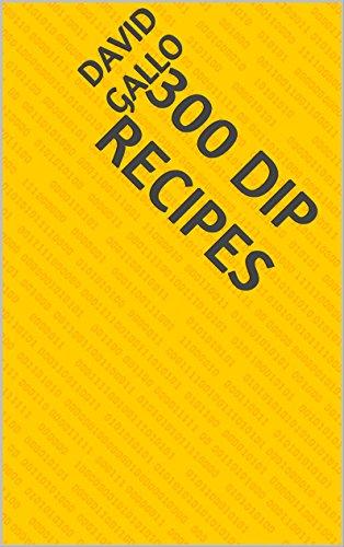 300 Dip Recipes by David Gallo