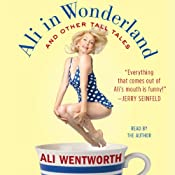 Ali in Wonderland: And Other Tall Tales | [Ali Wentworth]