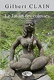 echange, troc Fred Mussard - Gilbert Clain : Le jardin des colosses
