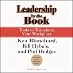Leadership by the Book: Tools to Transform Your Workplace | Phil Hodges,Ken Blanchard,Bill Hybels