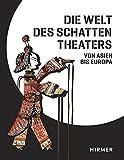 Image de Die Welt des Schattentheaters: Von Asien bis Europa