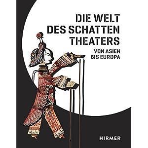 Die Welt des Schattentheaters: Von Asien bis Europa