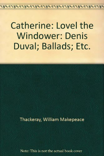Catherine: Lovel the Windower: Denis Duval; Ballads; Etc. (Windower compare prices)