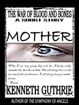 The War of Blood and Bones: Mother