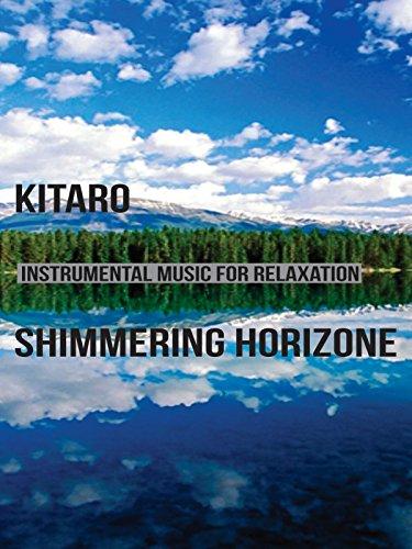 Kitaro - Shimmering Horizon - Instrumental Music for Relaxation