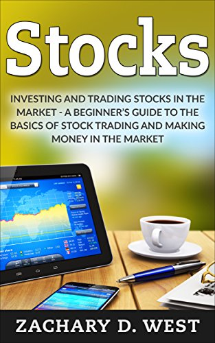 Stocks: Investing and Trading Stocks in the Market - A Beginner's Guide to the Basics of Stock Trading and Making Money in the Market (Stock Making compare prices)