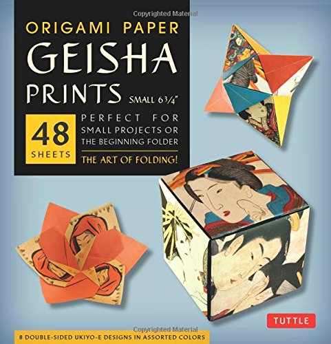 Origami Paper - Geisha Prints - Small 6 3/4 - 48 Sheets: (Tuttle Origami Paper) PDF