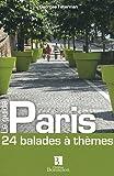 Paris : 24 balades à thèmes