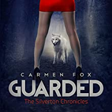Guarded: The Silverton Chronicles, Book 1 | Livre audio Auteur(s) : Carmen Fox Narrateur(s) : Angel Clark