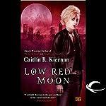 Low Red Moon | Caitlin R. Kiernan