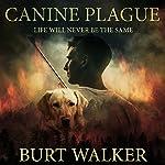 Canine Plague: Life Will Never Be the Same | Burt Walker
