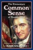THE ELEMENTARY COMMON SENSE OF THOMAS PAINE: An Interactive Adaptation for All Ages