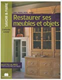 echange, troc Catherine Levard - Restaurer ses meubles et objets