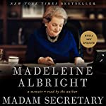 Madam Secretary: A Memoir | Madeleine Albright