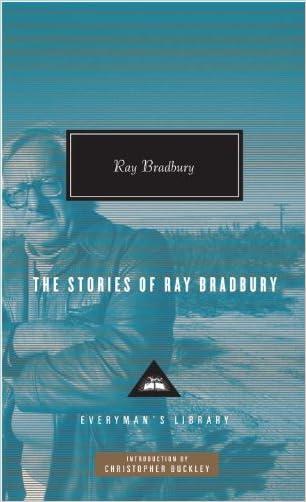 The Stories of Ray Bradbury (Everyman's Library (Cloth))