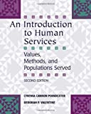 img - for An Introduction to Human Services: Values, Methods, and Populations Served by Poindexter, Cynthia Cannon Published by Cengage Learning 2nd (second) edition (2006) Paperback book / textbook / text book