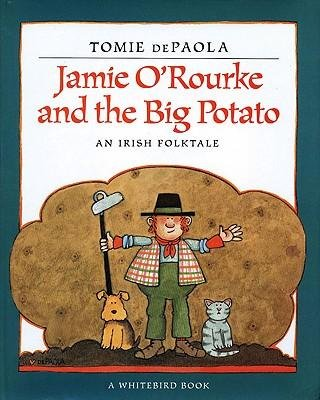 [(Jamie O'Rourke and the Big Potato: An Irish Folktale )] [Author: Tomie DePaola] [Oct-1999] (Jamie O Rourke And The Big Potato compare prices)