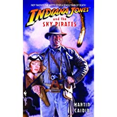 Indiana Jones and the Sky Pirates by Martin Caidin