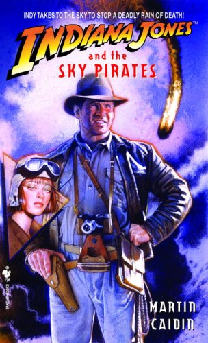 Indiana Jones and the Sky Pirates: Martin Caidin: 9780553561920: Amazon.com: Books