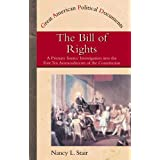 The Bill of Rights: A Primary Source Investigation Into the First Ten Amendments to the Constitution (Great American Political Documents) ~ Nancy L. Stair