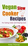 Vegan Slow Cooker Recipes: F... - Anita Thomas