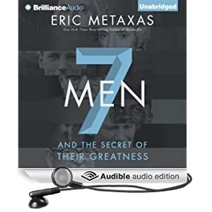 Seven Men: And the Secret of Their Greatness (Unabridged)