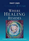 Mishkan Rfuah: Where Healing Resides