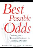Best Possible Odds: Contemporary Treatment Strategies for Gambling Disorders: The Dynamics and Treatment of Compulsive Gambling