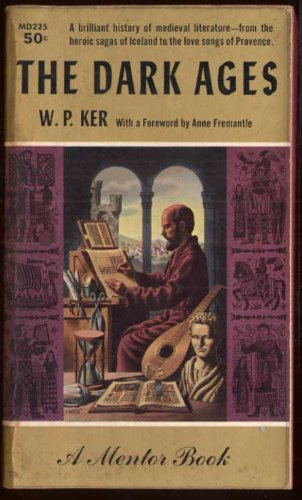 The Dark Ages, W. P. (foreword By Anne Fremantle) Ker