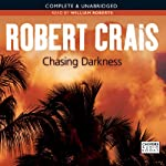Chasing Darkness: An Elvis Cole Novel (       UNABRIDGED) by Robert Crais Narrated by William Roberts