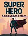Superhero Coloring Book Pages: Colori...