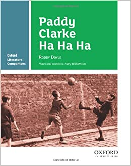 Buy Paddy Clarke Ha Ha Ha (Oxford Literature Companions) Book ...
