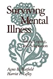 img - for Surviving Mental Illness: Stress, Coping, and Adaptation by Hatfield PhD, Agnes B., Lefley, Harriet P. (1993) Paperback book / textbook / text book