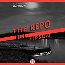 The Repo (       UNABRIDGED) by Bill Eidson Narrated by Chris Sorensen