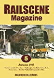 Railscene Magazine No. 5: Autumn 1985 Dvd - Railway Recollections (Archive News & Features on Main Line, Preserved Lines, Steam, Diesel, Engines, Trains, Cab Rides & Archive Films)