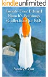 Twenty-Four Edvard Munch's Paintings (Collection) for Kids (English Edition)