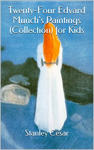 Twenty-Four Edvard Munch's Paintings (Collection) for Kids by Stanley Cesar
