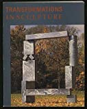 Transformations in sculpture: Four decades of American and European art (0892070528) by Waldman, Diane