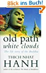 Old Path White Clouds: The Life Story...